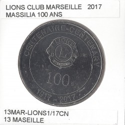 13 MARSEILLE LIONS CLUB MARSEILLE MASSILIA 100 ANS 2017 SUP NICKEL