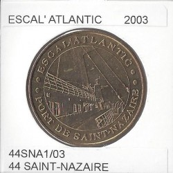 44 ST NAZAIRE ESCAL ATLANTIQUE PORT DE ST NAZAIRE 2003 SUP