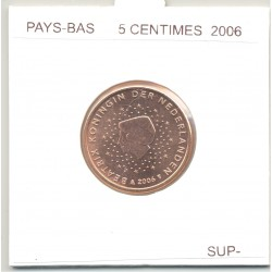 HOLLANDE (PAYS-BAS) 2006 5 CENTIMES SUP-