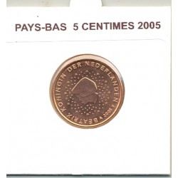 HOLLANDE ( PAYS-BAS) 2005 5 CENTIMES SUP